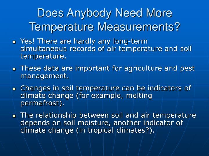 Does Anybody Need More Temperature Measurements?