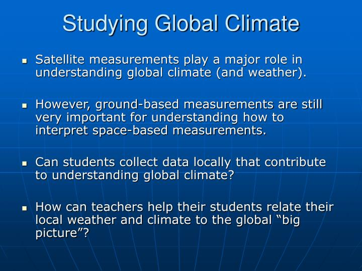 Studying Global Climate