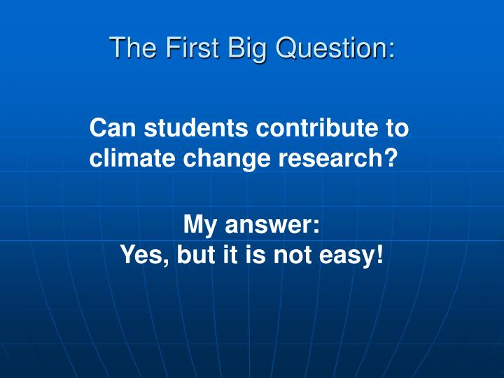 The First Big Question: