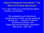 liberal intergovernmentalism the work of andrew moravcsik