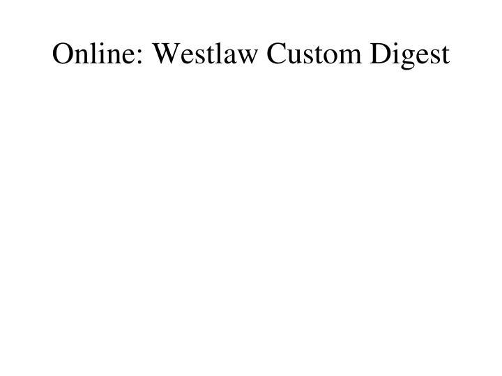 Online westlaw custom digest