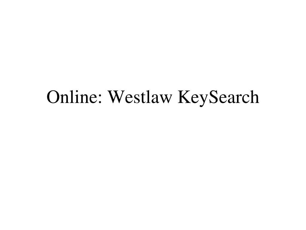 Online: Westlaw KeySearch