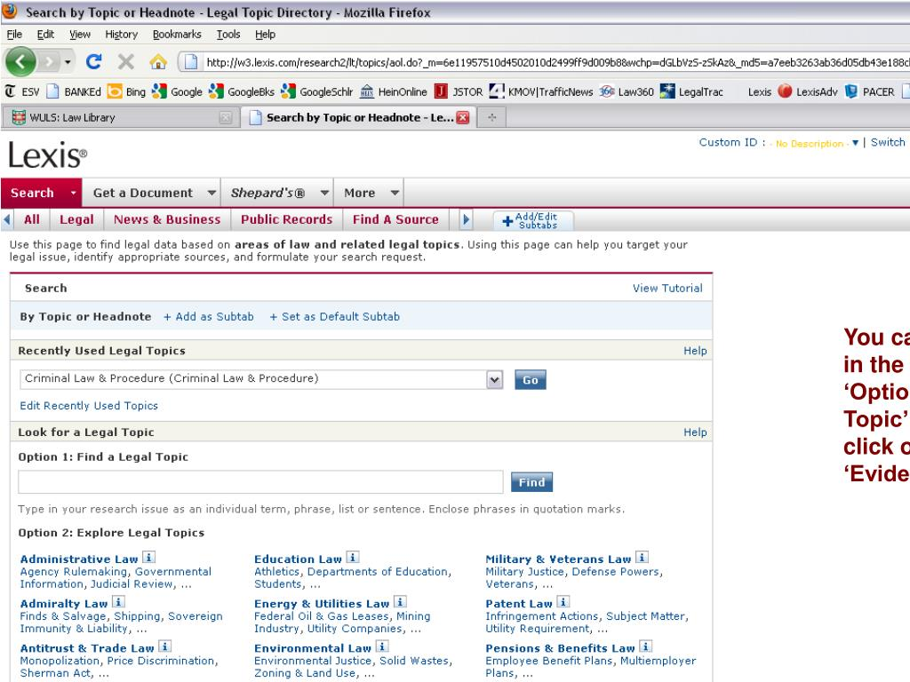 You can enter terms in the search box: 'Option 1: Find a legal Topic' OR you can click on a topic, 'Evidence.'