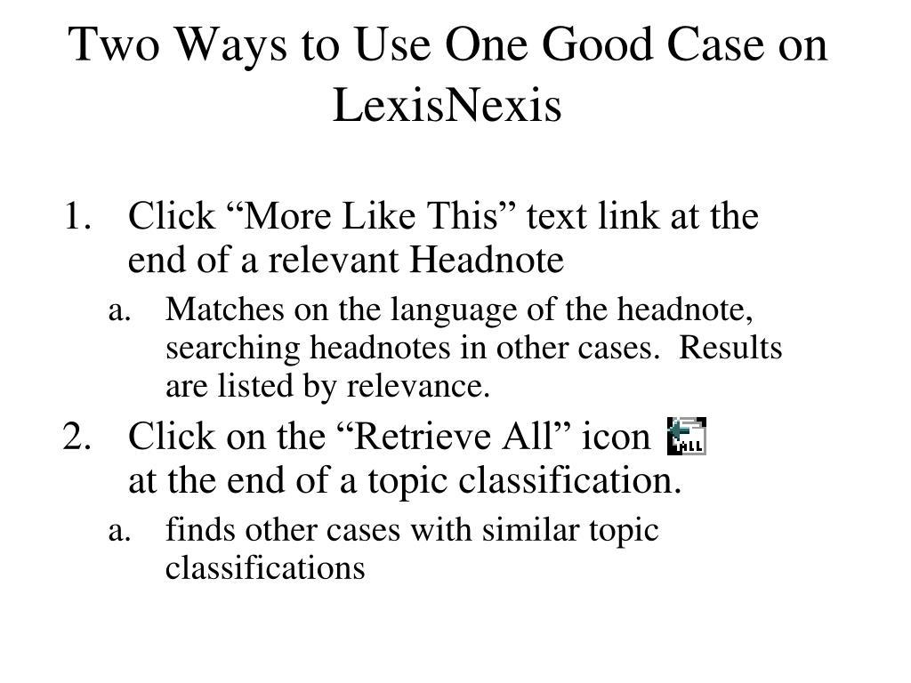 Two Ways to Use One Good Case on LexisNexis