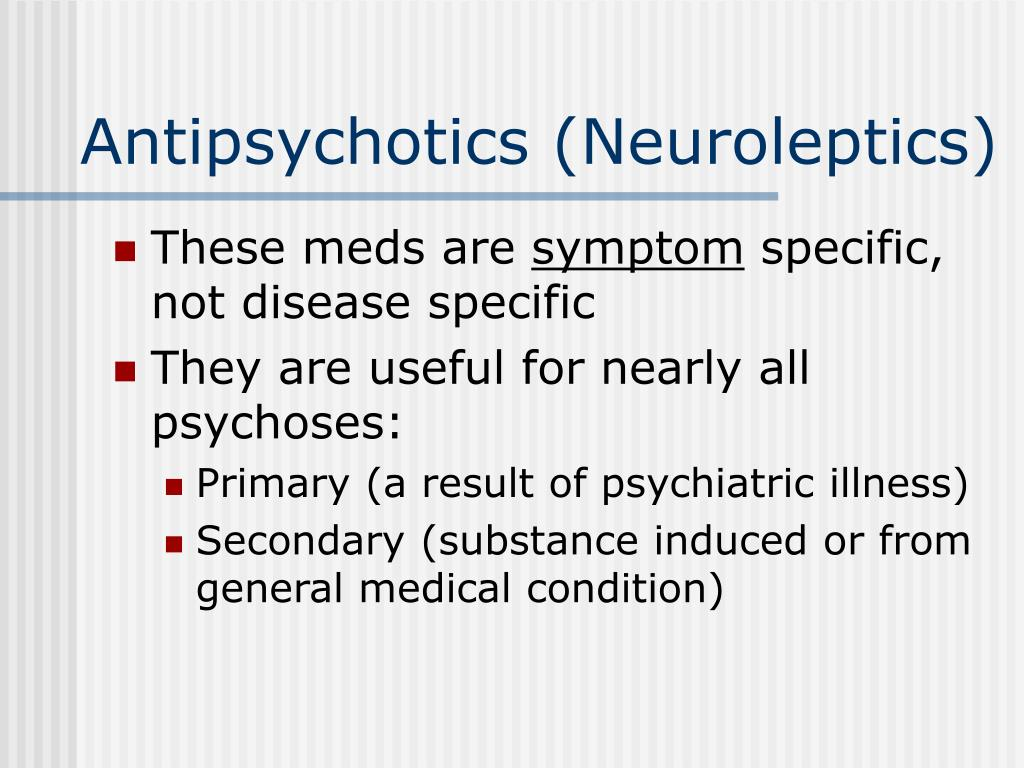 Antipsychotics (Neuroleptics)