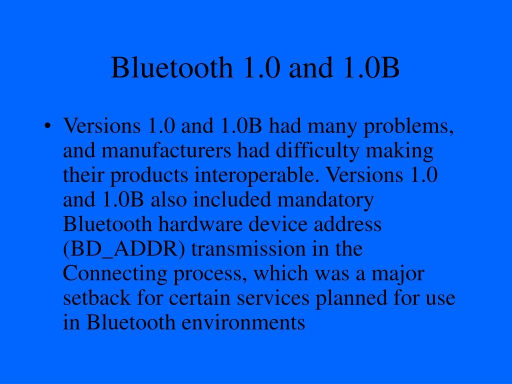 Bluetooth 1.0 and 1.0B