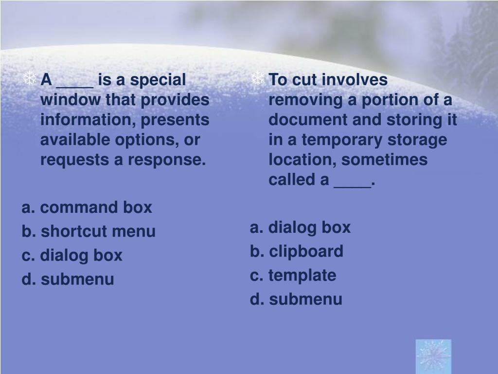 A ____ is a special window that provides information, presents available options, or requests a response.
