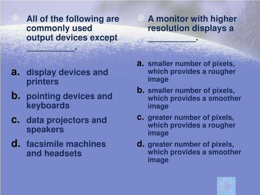 All of the following are commonly used output devices except __________.