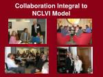 collaboration integral to nclvi model