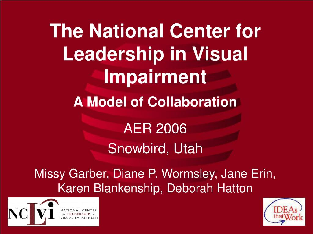 the national center for leadership in visual impairment l.