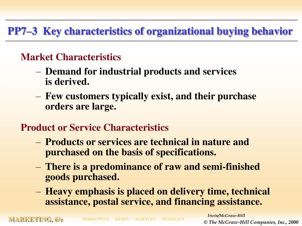 PP7–3  Key characteristics of organizational buying behavior