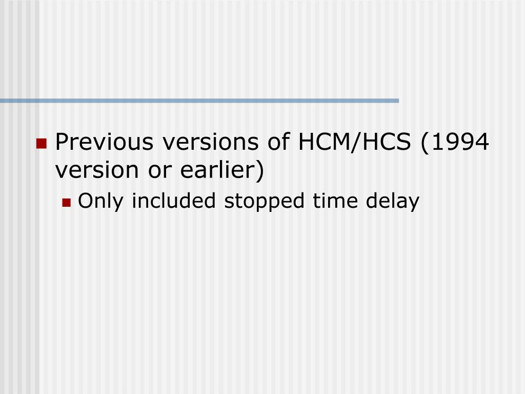 Previous versions of HCM/HCS (1994 version or earlier)