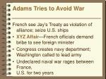 adams tries to avoid war