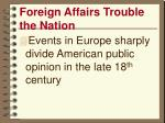 foreign affairs trouble the nation