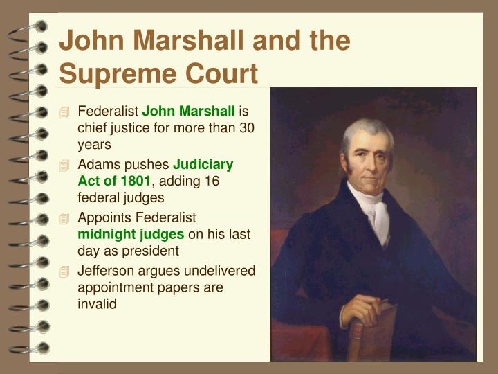 judiciary act of 1801 The judiciary act of 1801 reduced the size of the supreme court from six justices to five and eliminated the justices' circuit duties to replace the justices on circuit, the act created sixteen judgeships for six judicial circuits.