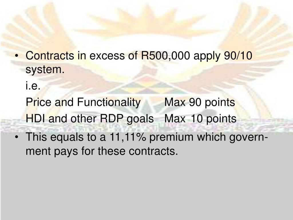 Contracts in excess of R500,000 apply 90/10 system.