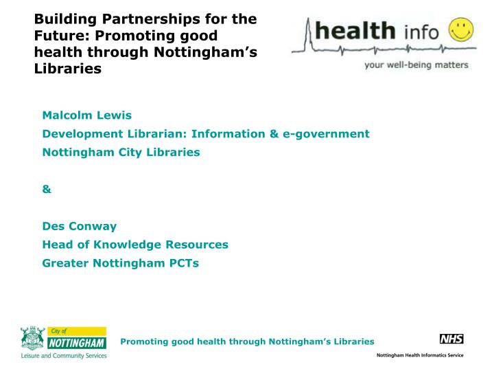 Building partnerships for the future promoting good health through nottingham s libraries