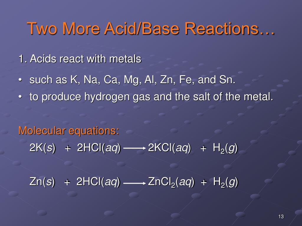 Two More Acid/Base Reactions…