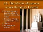 6a the marble monument versus herndon s lincoln