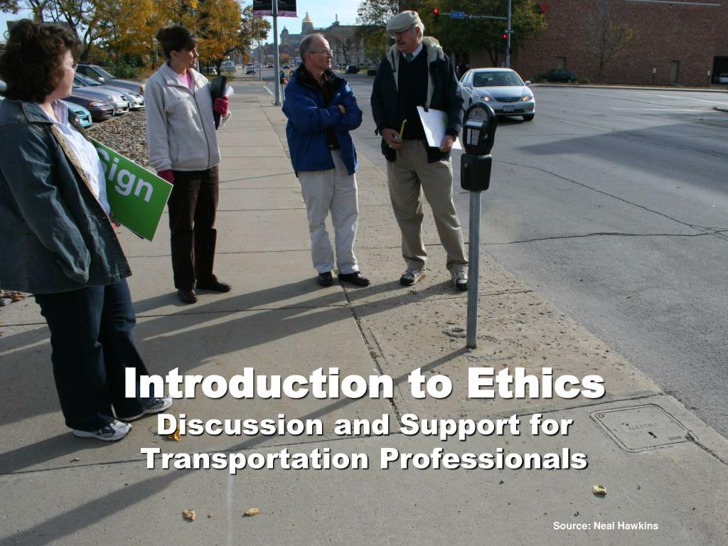 introduction to ethics discussion and support for transportation professionals l.