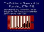 the problem of slavery at the founding 1776 1788