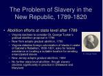 the problem of slavery in the new republic 1789 1820