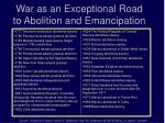 war as an exceptional road to abolition and emancipation