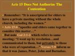 acts 15 does not authorize the contention
