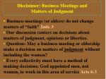 disclaimer business meetings and matters of judgment