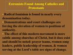extremists found among catholics and protestants