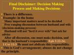 final disclaimer decision making process and making decisions