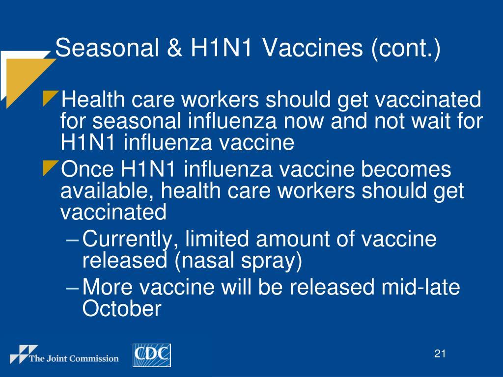 Seasonal & H1N1 Vaccines (cont.)