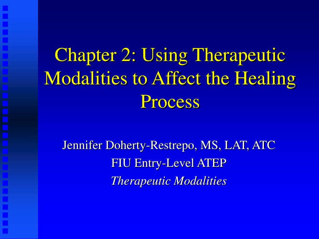 chapter 2 using therapeutic modalities to affect the healing process