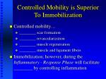 controlled mobility is superior to immobilization