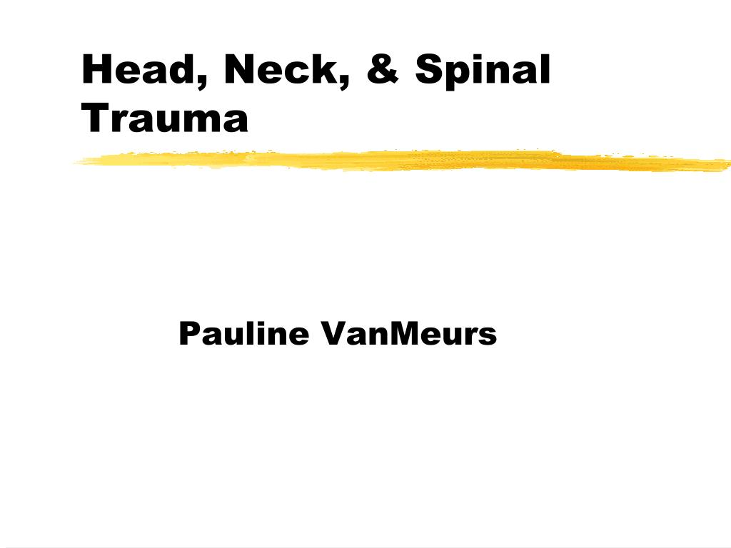 head neck and spine injuries powerpoint ppt presentation