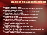 examples of slave related issues