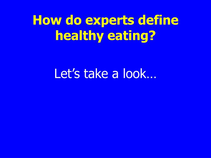 How do experts define healthy eating