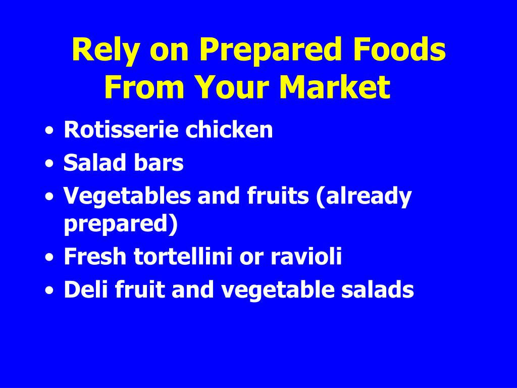 Rely on Prepared Foods From Your Market