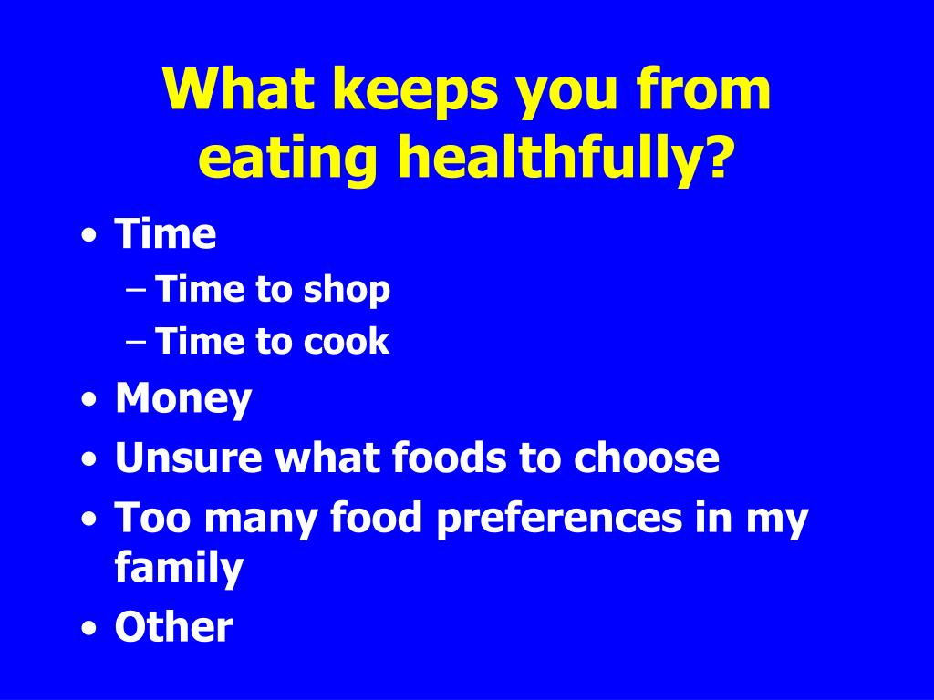 What keeps you from eating healthfully?
