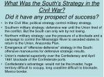 what was the south s strategy in the civil war did it have any prospect of success