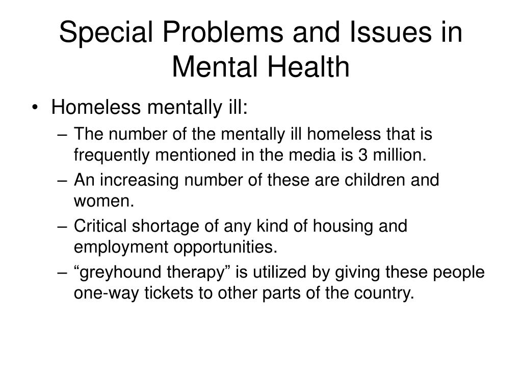 Special Problems and Issues in Mental Health