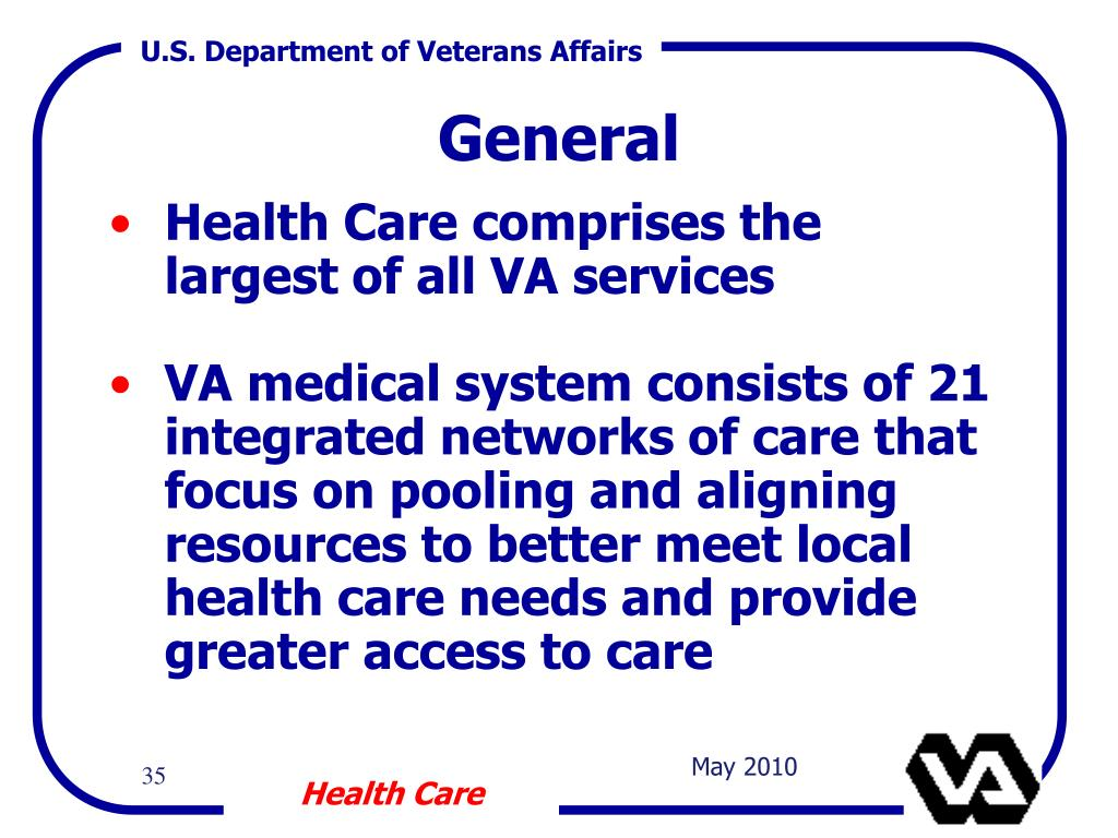 Health Care comprises the largest of all VA services