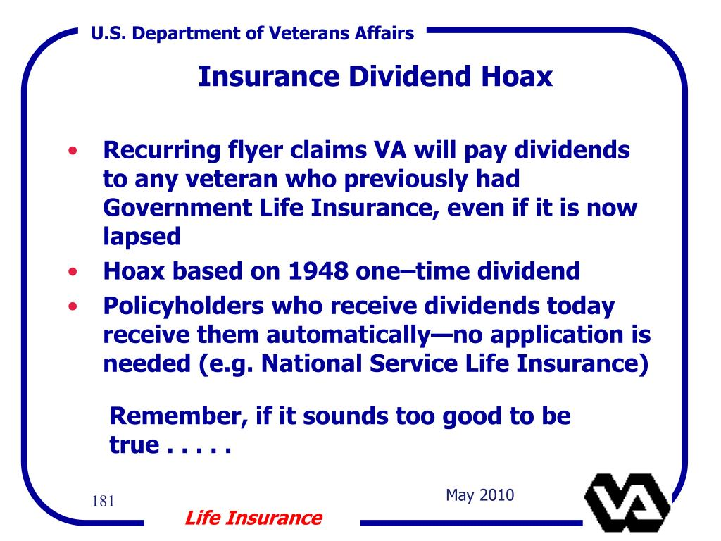 Recurring flyer claims VA will pay dividends to any veteran who previously had Government Life Insurance, even if it is now lapsed