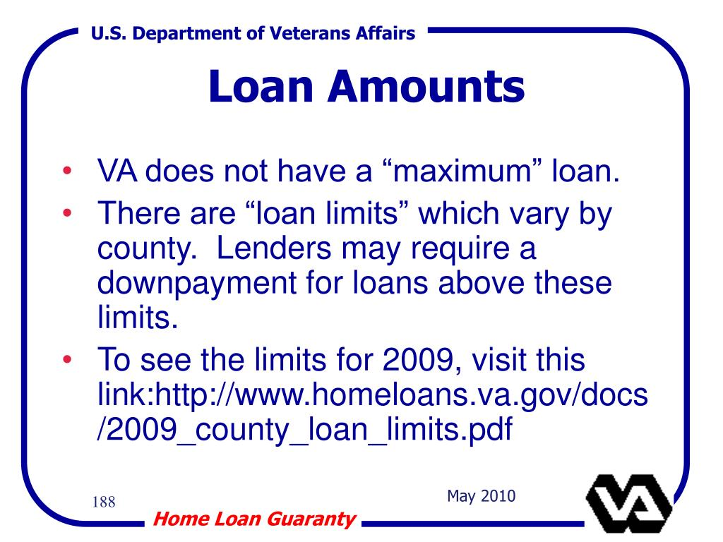 "VA does not have a ""maximum"" loan."