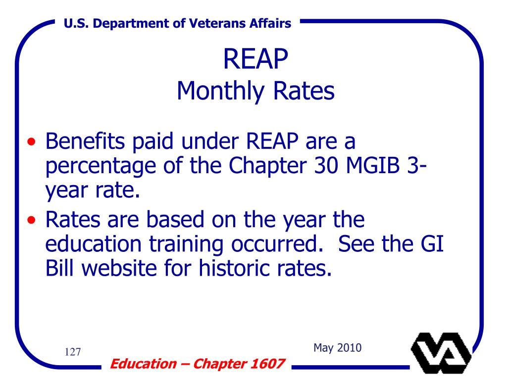 Benefits paid under REAP are a percentage of the Chapter 30 MGIB 3-year rate.