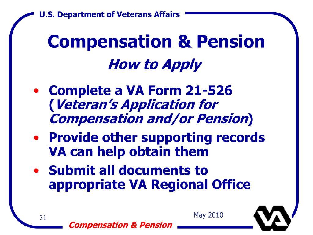 Complete a VA Form 21-526 (