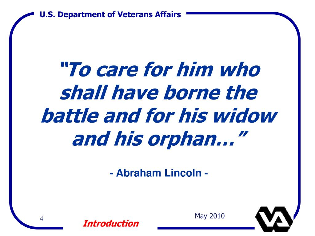 """""""To care for him who shall have borne the battle and for his widow"""