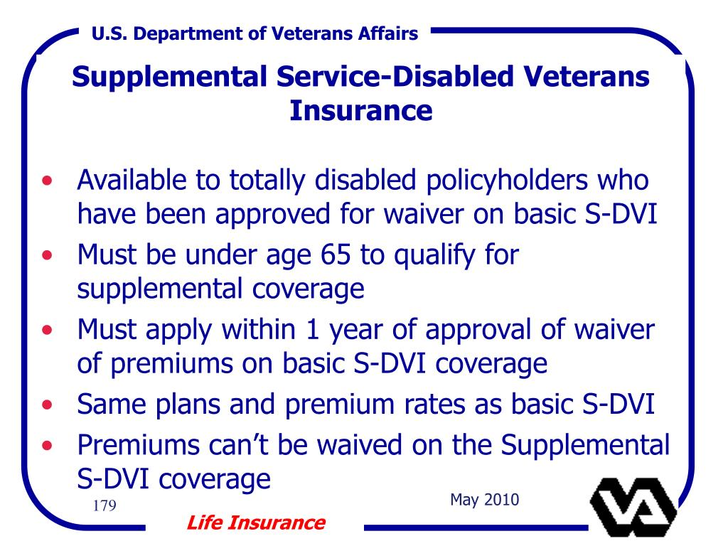 Available to totally disabled policyholders who have been approved for waiver on basic S-DVI