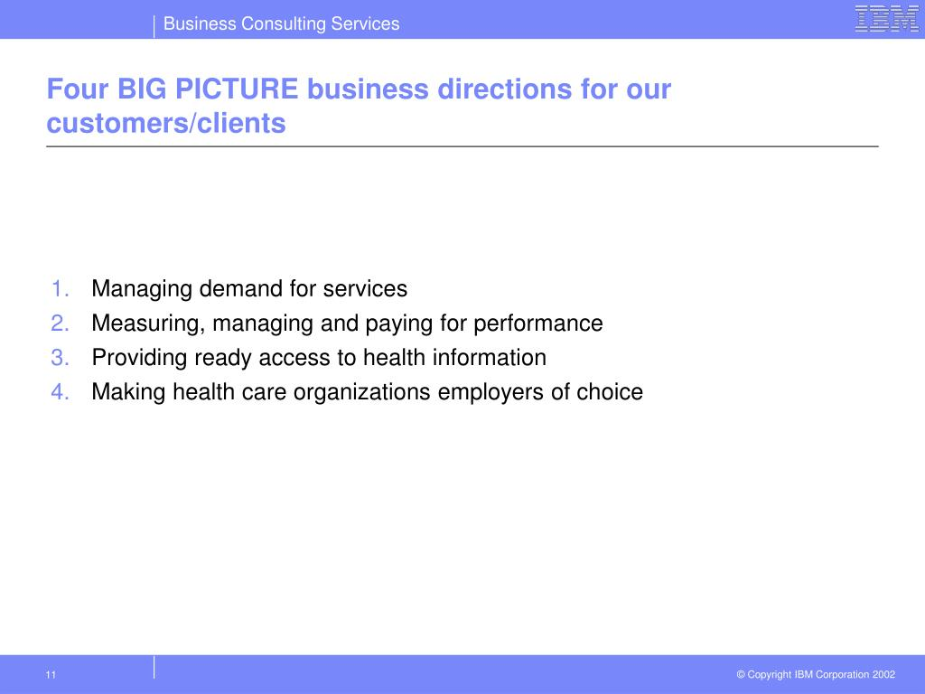 Four BIG PICTURE business directions for our customers/clients