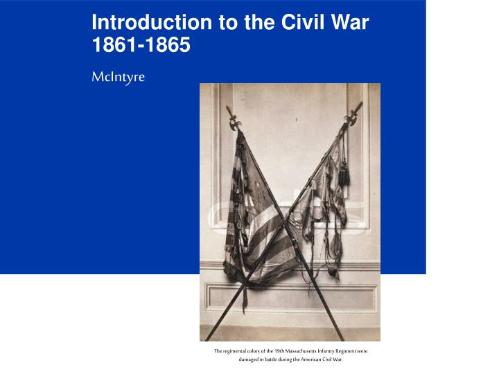an introduction to the history of americans during the civil war There were several flags of the confederate states of america used soldiers during the war and history as part of its alabama civil war.